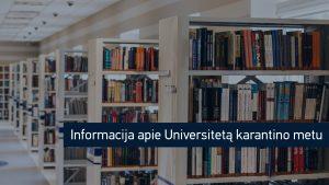 Informacija apie Universitetą karantino metu (nuolat atnaujinama)
