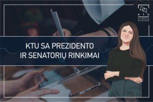 KTU SA prezidento ir senatorių rinkimai. Kas gali mus atstovauti šiais metais?